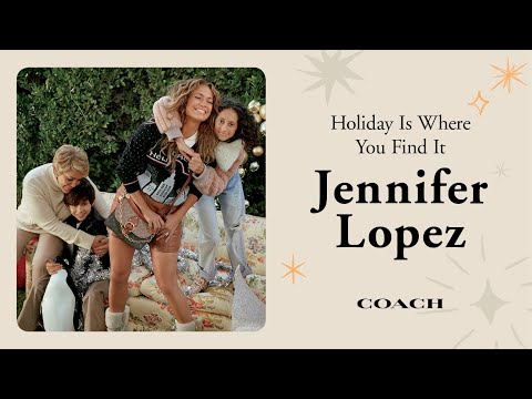 Jennifer Lopez | #CoachHoliday