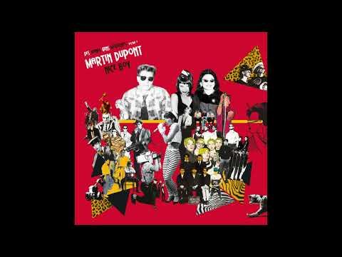 Martin Dupont - Nice Boy