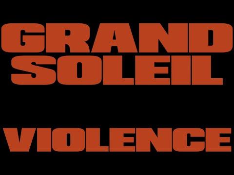 Grand Soleil - Violence (Official Visualizer)
