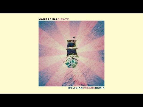Mandarina - Pirate (Bolivian Oceans Remix)