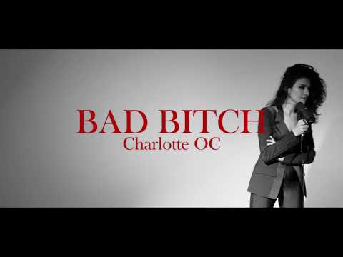 Charlotte OC - Bad Bitch (Live Performance)