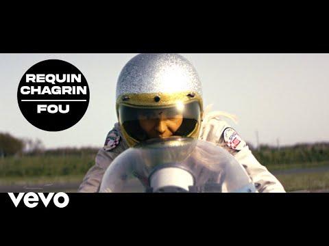 Requin Chagrin - Fou (Clip officiel)