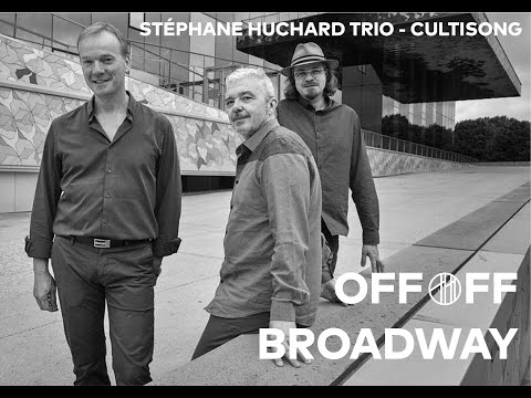 "STEPHANE HUCHARD ""Cultisongs trio"""