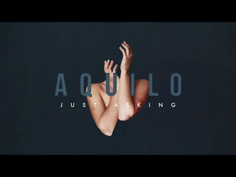 Aquilo - Just Asking [Official Audio]