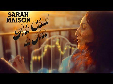 Sarah Maison - A La Clarté du Jour (Clip Officiel)