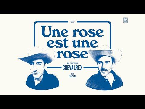 CHEVALREX - Une rose est une rose (Official Video - feat. Thousand)