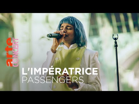 L'Impératrice au Grand Palais - Passengers - ARTE Concert
