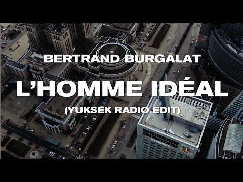 Bertrand Burgalat - L'homme idéal (Yuksek Radio Edit) [Lyrics Video]