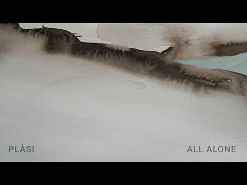 Plàsi - All Alone