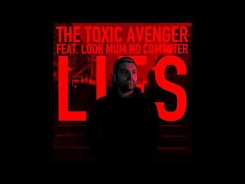 "The Toxic Avenger - ""Lies"" feat Look Mum No Computer"
